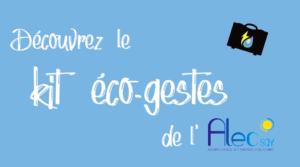 Kit éco-gestes : faites le point sur vos consommations d'énergie